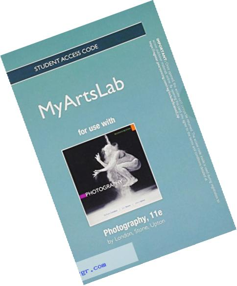 NEW MyArtsLab without Pearson eText -- Standalone Access Card-- for Photography (11th Edition)