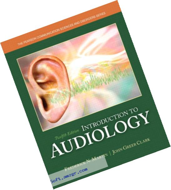 Introduction to Audiology, Enhanced Pearson eText -- Access Card (12th Edition)