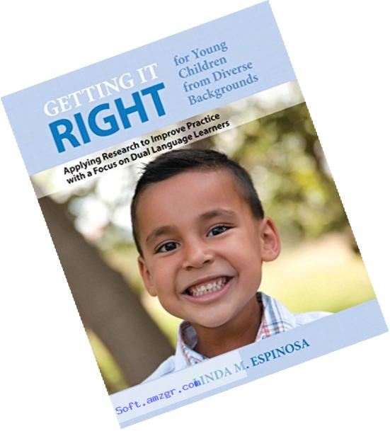 Getting it RIGHT for Young Children from Diverse Backgrounds: Applying Research to Improve Practice with a Focus on Dual Language Learners, Enhanced ... Version -- Access Card Package (2nd Edition)