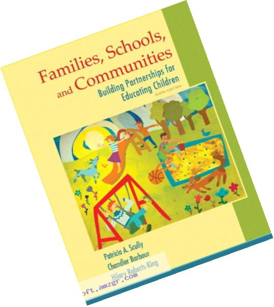 Families, Schools, and Communities: Building Partnerships for Educating Children, Enhanced Pearson eText -- Access Card (6th Edition)