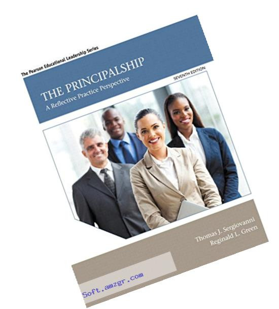 The Principalship: A Reflective Practice Perspective, Enhanced Pearson eText -- Access Card (7th Edition)