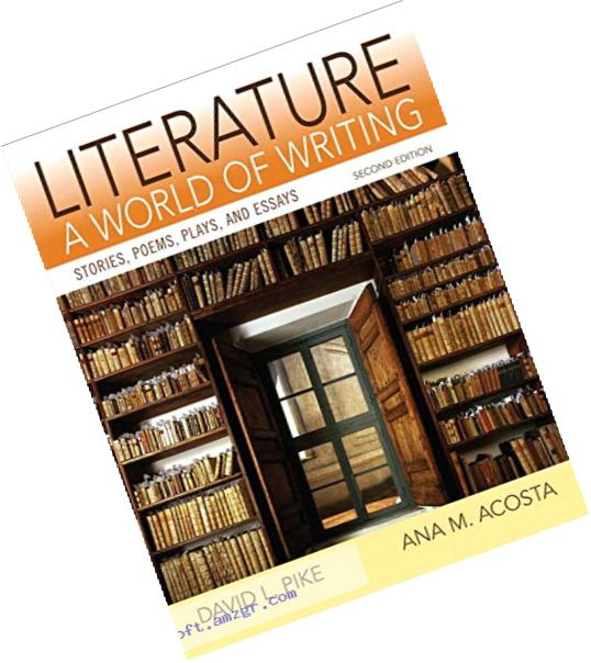 Literature: A World of Writing Plus MyLiteratureLab -- Access Card Package (2nd Edition)